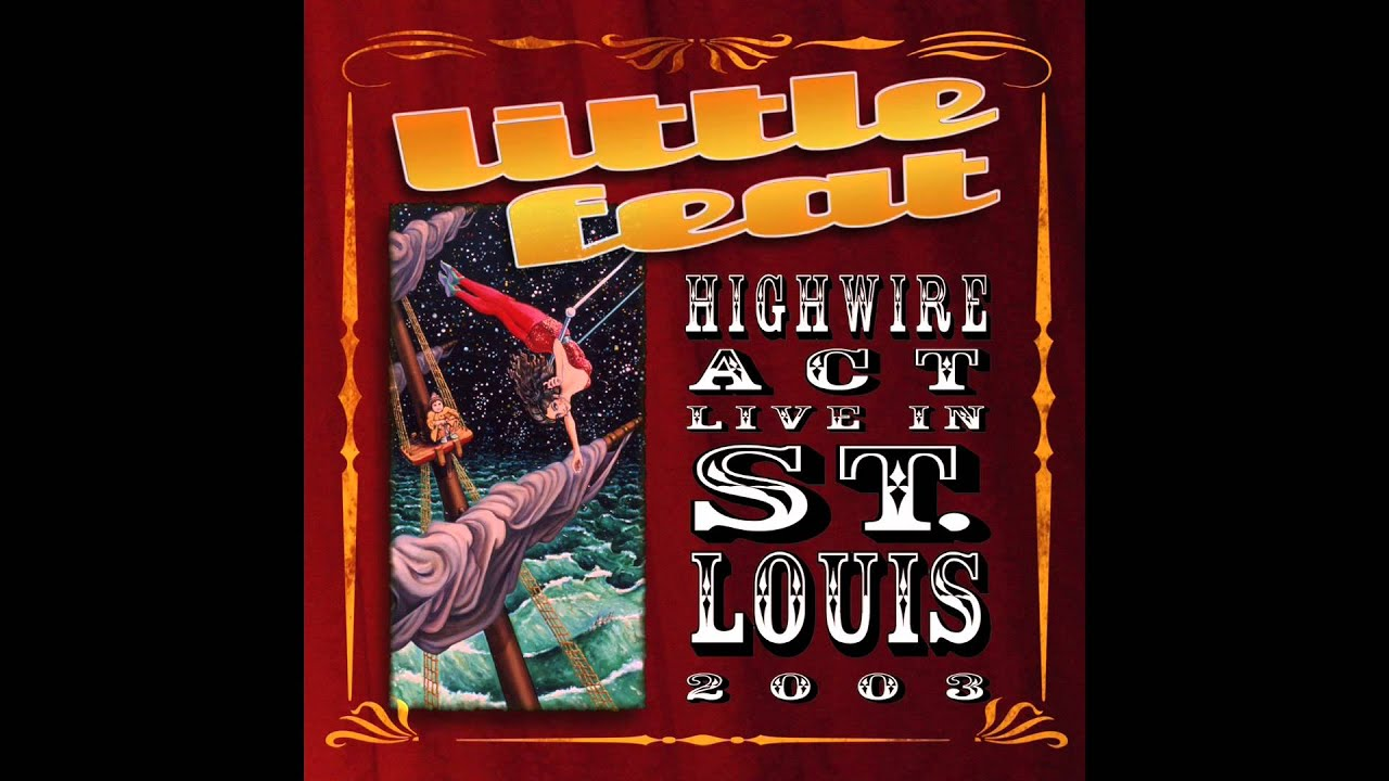 Little Feat Fat Man In The Bathtub High Wire Act Live