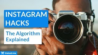 Instagram Hacks: The Algorithm Explained + Cool tools for 2018