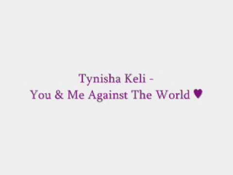 You & Me Against The World - Tynisha Keli