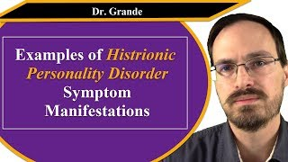 Examples of Histrionic Personality Disorder Symptom Manifestations