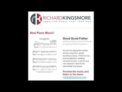 Good Good Father for solo piano by Richard Kingsmore