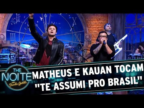 Matheus e Kauan tocam Te Assumi pro Brasil  The Noite 27/11/17