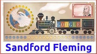 Sandford Fleming Google Doodle. Sir Sandford Fleming was famous for proposing Standard Time Zones