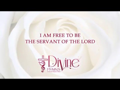 I Am Free To Be The Servant Of The Lord - Divine Hymns - Lyrics Video