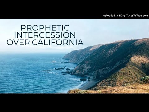 Prophetic Intercession Over California | Prophesying Revival