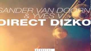Sander van Doorn & Yves V - Direct Dizko (Original Mix)