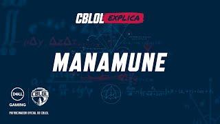 CBLoL Explica #57: Manamune