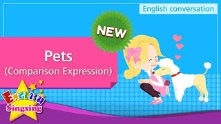 [NEW] 19. Pets - Comparison Expression  (English Dialogue) - Role-play conversation for Kids