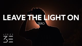 Download Zero - Leave The Light On (Lyrics)