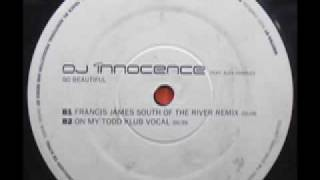 DJ INNOCENCE - SO BEAUTIFUL - (On My Todd Klub Vocal)
