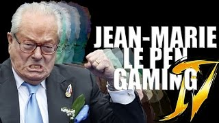 JEAN-MARIE LE PEN GAMING 4 CONTRE-ATTAQUE