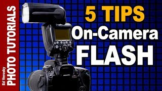 5 Tips for On-Camera Flash