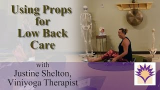 The Importance of Using Props for Low Back Care with Justine Shelton, Viniyoga Therapist