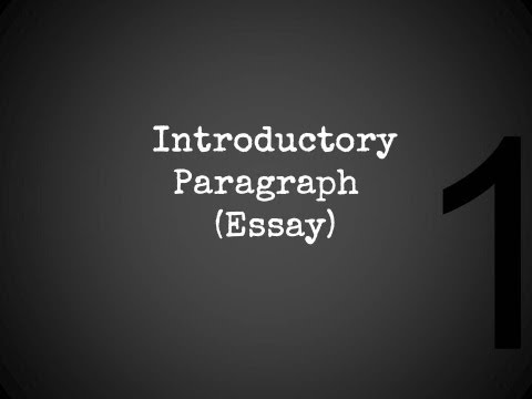 Writing An Introductory Paragraph for an Essay or Research Paper