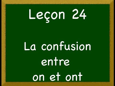 Lecon 24 La Confusion Entre On Et Ont Youtube