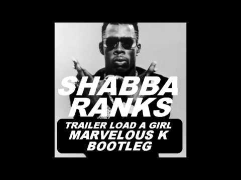 MARVELOUS K Moombahton Bootleg Shabba Ranks  Trailer Load A Girls