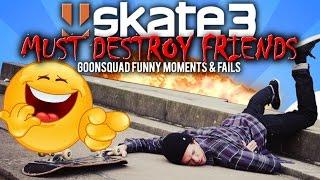 "SKATE 3: MUST DESTROY FRIENDS. STRUGGLENET ATTACKS!  #GOONSQUAD ""FUNNY MOMENTS"" & FAILS!"