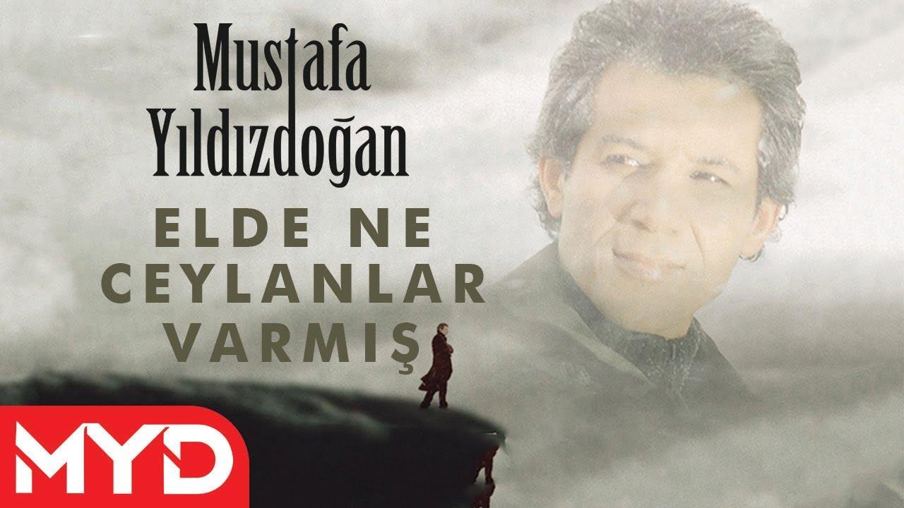 Elde Ne Ceylanlar Varmış  - Mustafa Yıldızdoğan
