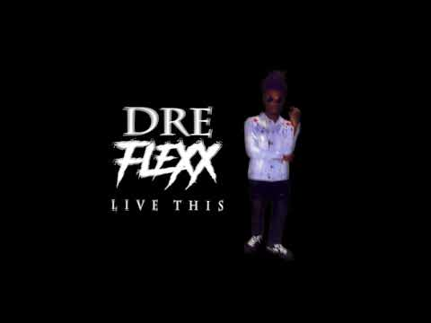 "Dre Flexx ""LIVE THIS"" ((GRAPHIX By PeRfEcTeYeFiLmZ))"