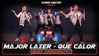 Major Lazer - Que Calor Dance Choreography Kings United Choreography