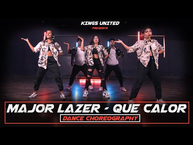 Major Lazer - Que Calor Dance Choreography | Kings United Choreography