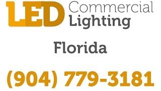 Kissimmee LED Commercial Lighting | (904) 779-3181 | Florida Indoor / Outdoor Fixtures
