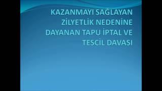 TAPU İPTAL VE TESCİL DAVASI(KAZANMAYI SAĞLAYAN ZİLYETLİK NEDENİNE DAYANAN)