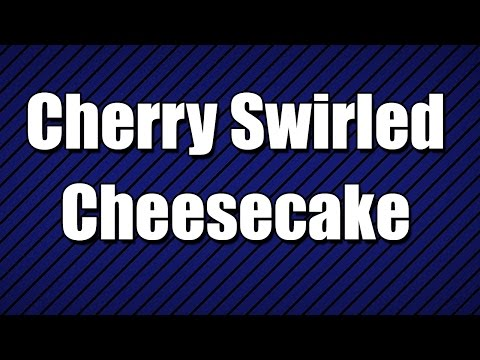 Cherry Swirled Cheesecake - MY3 FOODS - EASY TO LEARN