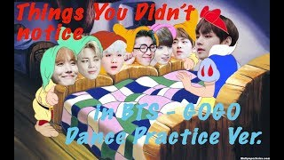 THINGS YOU DIDN 39 T NOTICE IN BTS 39 GOGO 39 Dance practice ver