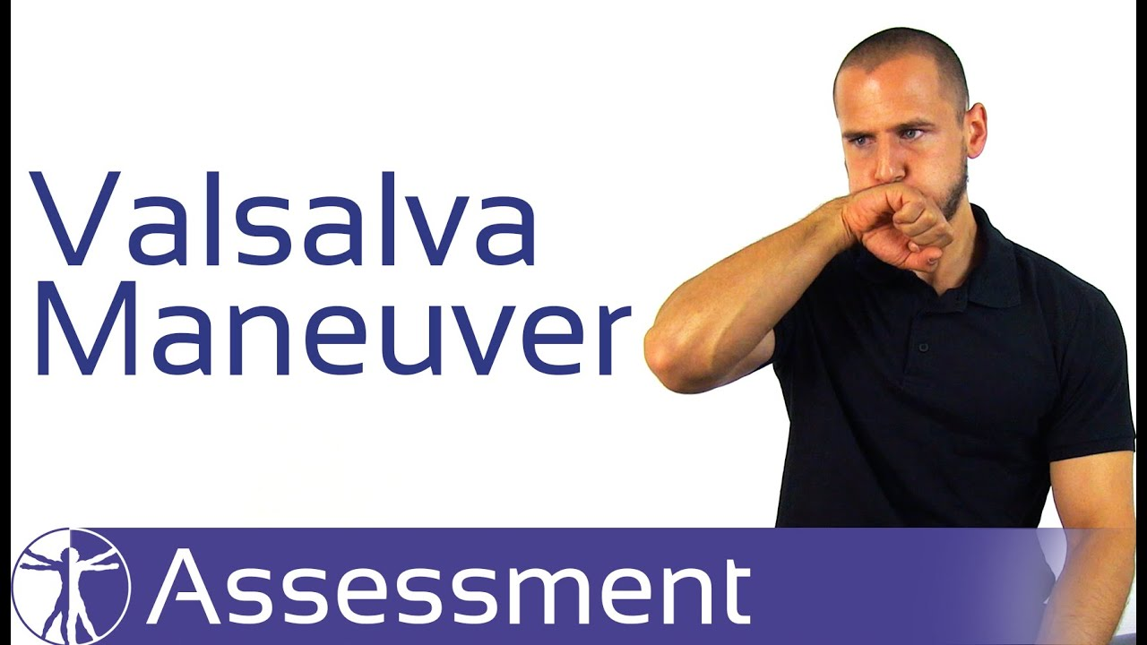 How is the test Valsalva. What is a Valsalva maneuver? 60