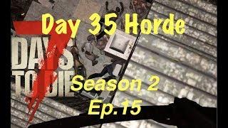 7 Days To Die (PS4) SEASON 2 EP. 15 - DAY 35 HORDE NIGHT - GAMEPLAY