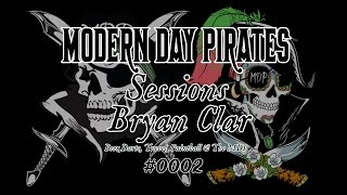 Modern Day Pirates Sessions #0002 Podcast Bryan Clar MDP