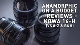 Kowa 16-H (vs 8-Z & B&H) - 2x Anamorphic Adapters