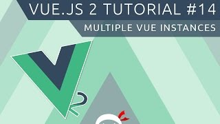 Vue JS 2 Tutorial #14 - Multiple Vue Instances