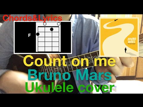 (Bruno Mars) Count On Me- Ukulele Cover (with Chords And Lyrics)