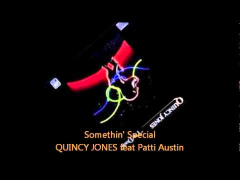 Quincy Jones - SOMETHIN' SPECIAL feat Patti Austin