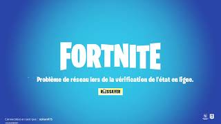 PROBLEM FORTNITE OF RESEAU OF THE VERIFICATION OF THE LINE
