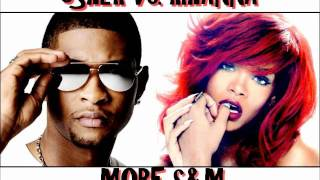 Usher vs. Rihanna - More S&M (Mash-Up)