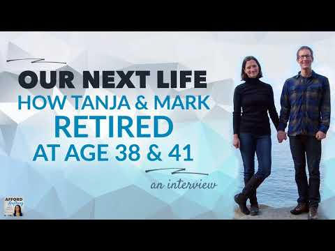 How We Retired at Age 38 and 41, with Our Next Life | Afford Anything Podcast (Ep. #111)