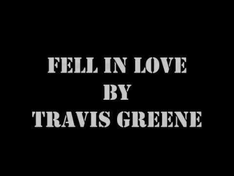 Fell In Love by Travis Greene (Lyrics)