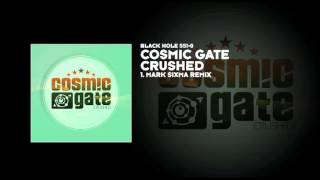 Cosmic Gate - Crushed (Mark Sixma Remix)