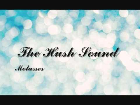 The Hush Sound - Molasses (Lyrics)