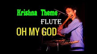 Download Oh My God flute cover by Krishna Pratim Bordoloi MP3 song and Music Video