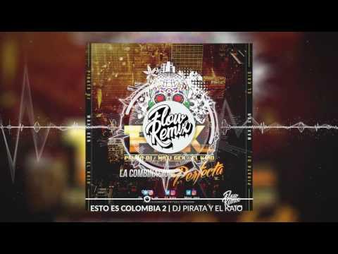 DJ Pirata, El Kaio - Esto es Colombia 2 | Flow Remix 2017