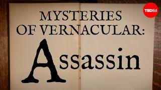 Mysteries of vernacular: Assassin - Jessica Oreck