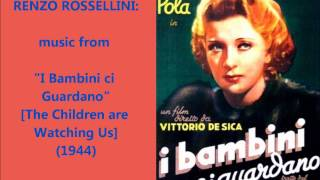 "Renzo Rossellini: music from ""I Bambini ci Guardano"" (1944)"