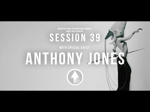 Level Up! Session 39 with ANTHONY JONES