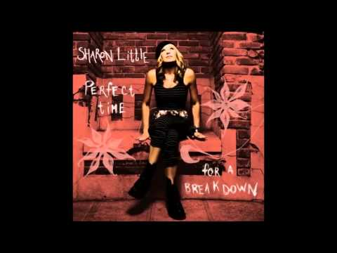 Sharon Little - Piece (Perfect Time For A Break Down)