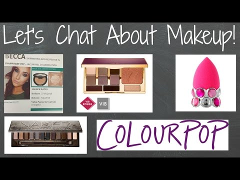 Let's Chat! What's Up In Makeup 7/5/15