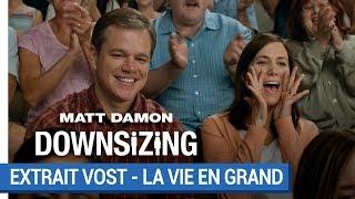 DOWNSIZING – Voyez la vie en grand (VOST) [au cinéma le 10 janvier 2018]